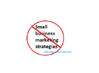 small business marketing strategies done wrong