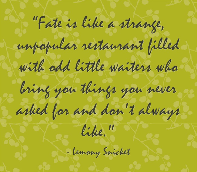 Lemony Snicket quote that offers an ah-ha moment relative to small business marketing